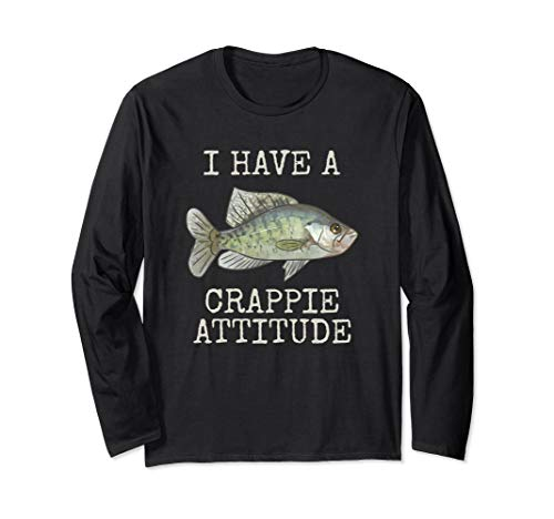 I Have A Crappie Attitude | Crappie Fishing | White Crappie Long Sleeve T-Shirt