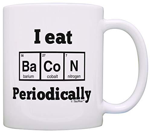 Bacon Gag Gifts I Eat Bacon Periódicamente Periódico Mesa Elementos Bacon Regalos para Hombres Taza de Café Té Tocino