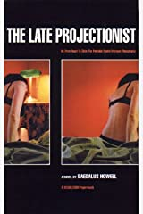 The Late Projectionist (Or, From Angst to Zilch: The Portable Buntel Eriksson Filmography) Paperback