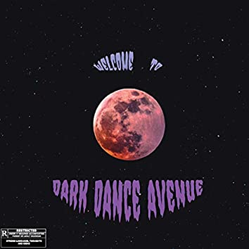 Welcome to Dark Dance Avenue