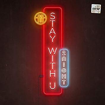 Stay with U 2night (UKF10)