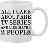 All I Care About are are TV Series and Like Maybe 2 People Tazza in ceramica bnft