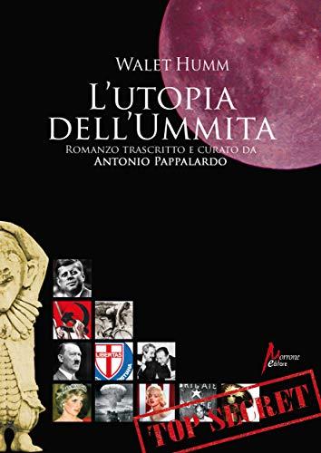 L'utopia dell'Ummita: Romanzo trascritto e curato da Antonio Pappalardo