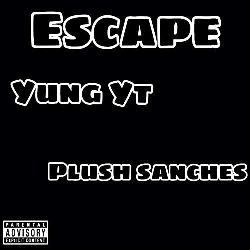 Yung YT feat. Plush Sanches