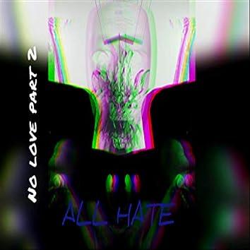 All Hate (No Love, Pt. 2) [feat. RETNIK BEATS]