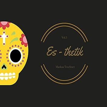 Es-Thetik, Vol. 1