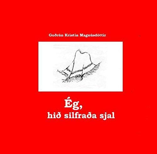 Ég, hið silfraða sjal (Icelandic Edition)