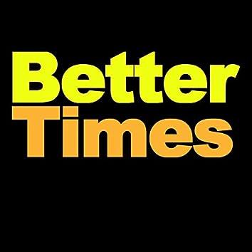 Better Times