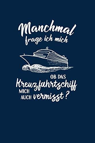 Schiffsreise: Vermisst mich das Schiff?: Notizbuch / Notizheft für Kreuzfahrt-Schiff A5 (6x9in) liniert mit Linien
