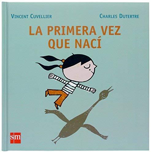 La primera vez que nací by Vincent Cuvellier(2007-02-01)