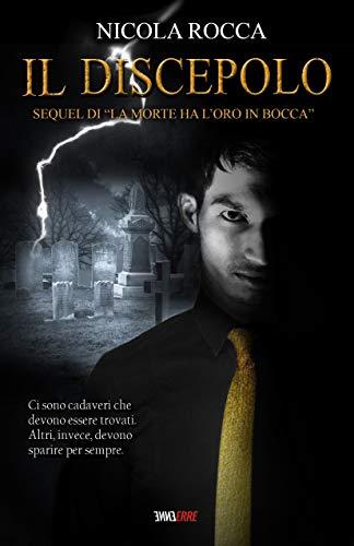 IL DISCEPOLO: Sequel di 'La morte ha l'oro in bocca' (Commissario Walker Vol.2) Romanzo Thriller