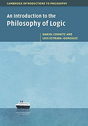 An Introduction to the Philosophy of Logic (Cambridge Introductions to Philosophy) (English Edition)