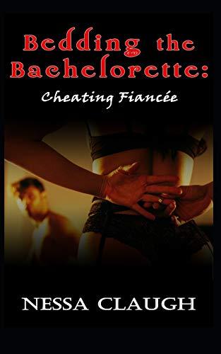 Bedding the Bachelorette: Cheating Fiancée