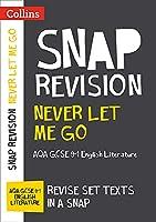 Collins Snap Revision Text Guides - Never Let Me Go: Aqa GCSE English Literature (Collins GCSE Grade 9-1 SNAP Revision)