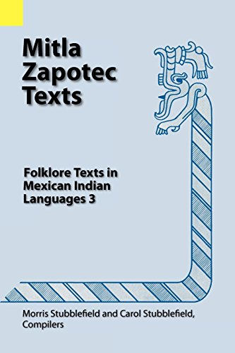 Mitla Zapotec Texts: Folklore Texts in Mexican Indian Languages 3 (Summer Institute of Linguistics Language Data Amerindian Series, Publication 12) (English, Zapotec, Spanish and Zapotec Edition)
