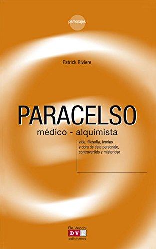 Paracelso, médico-alquimista (Spanish Edition)