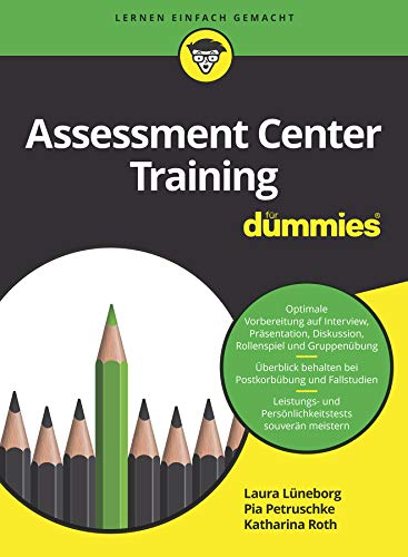 Amazon Com Assessment Center Training Fur Dummies German Edition Ebook Luneborg Laura Petruschke Pia Roth Katharina Kindle Store Why do employers use assessment centres? assessment center training fur dummies german edition