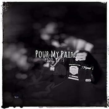 Pour My Pain