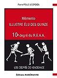Mémento 10e degré du R.E.A.A.: Illustre Élu des Quinze (MEMENTO) (French Edition)