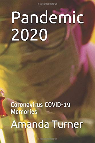 Pandemic 2020: Coronavirus COVID-19 Memories