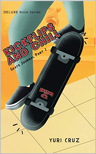 Kickflips and Chill: Part 2 (English Edition)