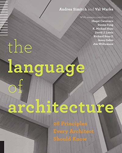 Compare Textbook Prices for The Language of Architecture: 26 Principles Every Architect Should Know  ISBN 0080665010002 by Simitch, Andrea,Warke, Val