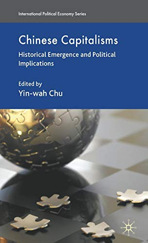 Chinese Capitalisms: Historical Emergence and Political Implications