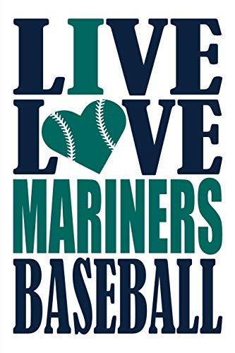 Live Love Mariners Baseball Journal: A lined notebook for the Seattle Mariners fan, 6x9 inches, 200 pages. Live Love Baseball in navy and I Heart Mariners in green. (Sports Fan Journals)