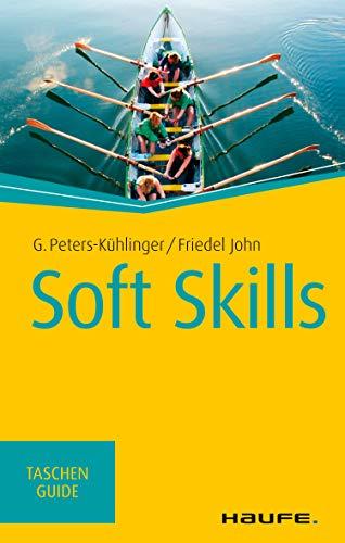 Soft Skills (Haufe TaschenGuide 128)