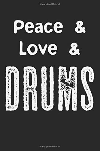 Peace & Love & Drums: A5 Notizbuch, 120 Seiten liniert, Schlagzeug Schlagzeuger Drummer Musiker Drums Friede Liebe