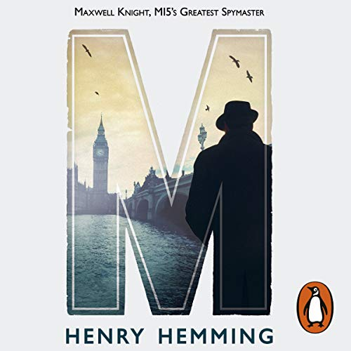M     Maxwell Knight, MI5's Greatest Spymaster              By:                                                                                                                                 Henry Hemming                               Narrated by:                                                                                                                                 Henry Hemming                      Length: 11 hrs and 5 mins     1 rating     Overall 4.0