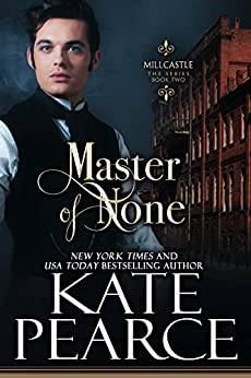 Master of None (Millcastle Book 2) by [Kate Pearce]