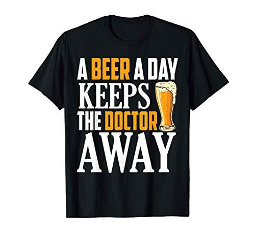 Ein Bier am Tag hält den Doktor fern T-Shirt