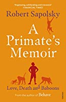 A Primate's Memoir: Love, Death and Baboons