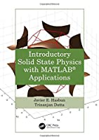 Introductory Solid State Physics with MATLAB Applications Front Cover