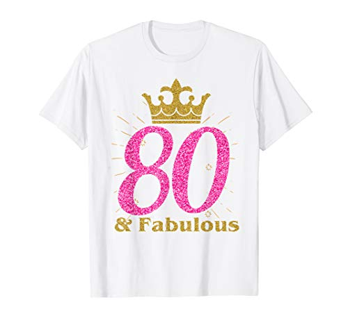 80th & Fabulous T-Shirt for Women