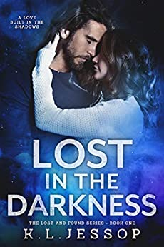 Lost In The Darkness (The Lost and Found Series Book 1) by [K.L  Jessop]