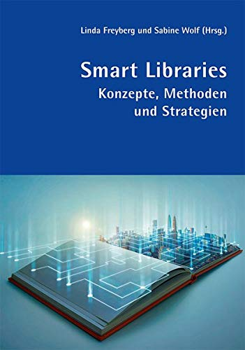 Smart Libraries: Konzepte, Methoden und Strategien (B.I.T.online INNOVATIV)