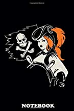 "Notebook: Pirate Girl Helmsman Under Jolly Roger Flag , Journal for Writing, College Ruled Size 6"" x 9"", 110 Pages"