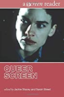 Queer Screen: A Screen Reader (The Screen Readers)