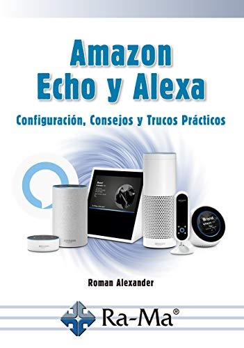 Amazon Echo y Alexa Configuración, consejos y trucos prácticos
