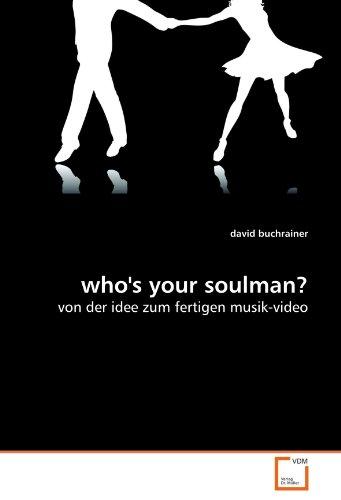 who's your soulman?: von der idee zum fertigen musik-video