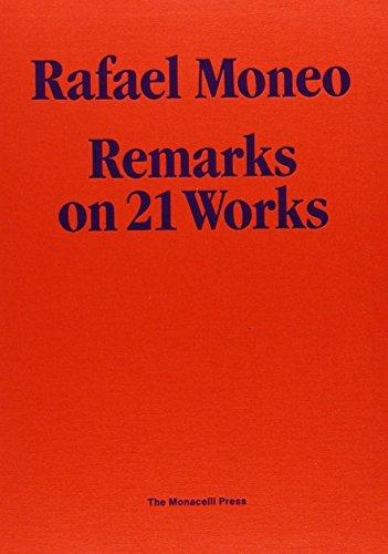 Rafael Moneo: Remarks on 21 Works by Rafael Moneo (2010-09-07)