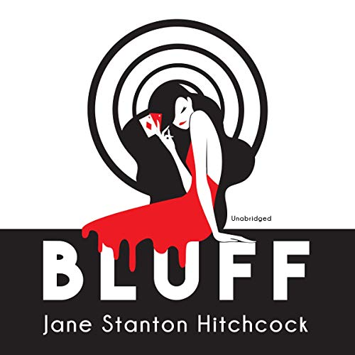 Bluff                   By:                                                                                                                                 Jane Stanton Hitchcock                               Narrated by:                                                                                                                                 Lisa Flanagan                      Length: 7 hrs and 37 mins     10 ratings     Overall 4.5