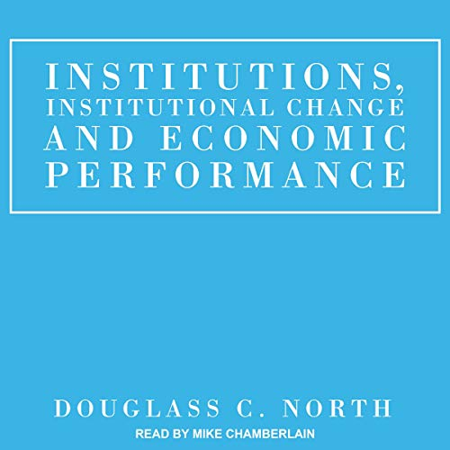 Couverture de Institutions, Institutional Change and Economic Performance