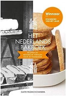 Het Nederlands bakboek: recepten en historische verhalen voor de thuisbakker