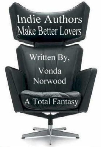 Indie Authors Make Better Lovers (English Edition)