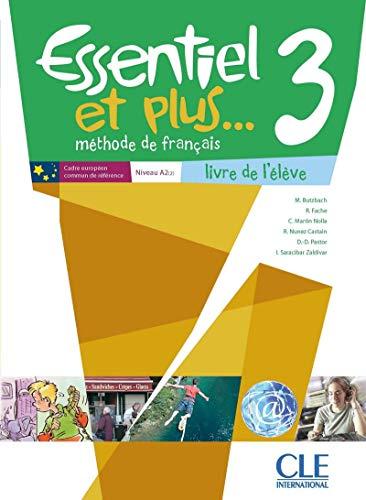 Essentiel et plus: Livre de l'eleve 3 & CD mp3 (METHODE ESSENTIEL ET PLUS)
