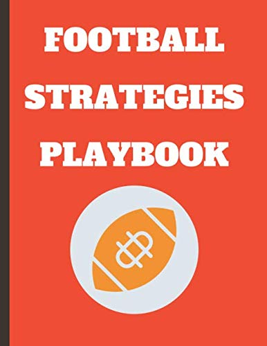 football Strategies playbook: coach blank diagrams for Drawing Up Plays and and Creating a plan, for football training high School, and College Players, funny birthday gift for coach