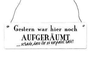 Shabby Vintage Schild Türschild GESTERN WAR HIER NOCH AUFGERÄUMT Holzschild (WEISS)